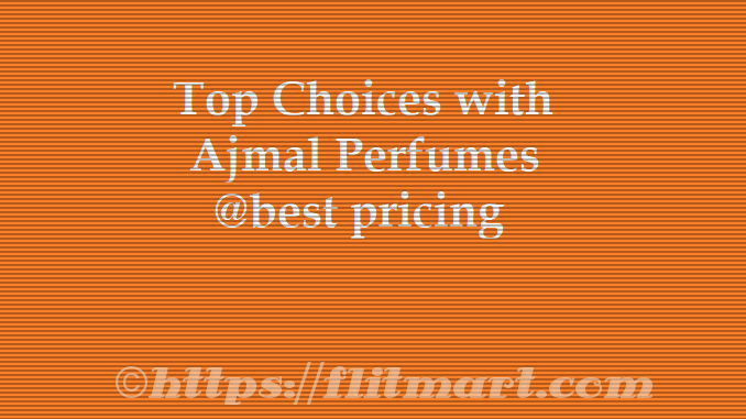 30 Top Ajmal Perfumes In India Review Best Ajmal Perfume 2019